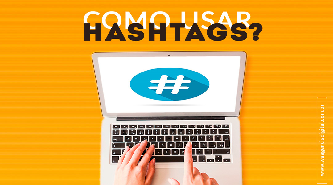 Como usar as Hashtags