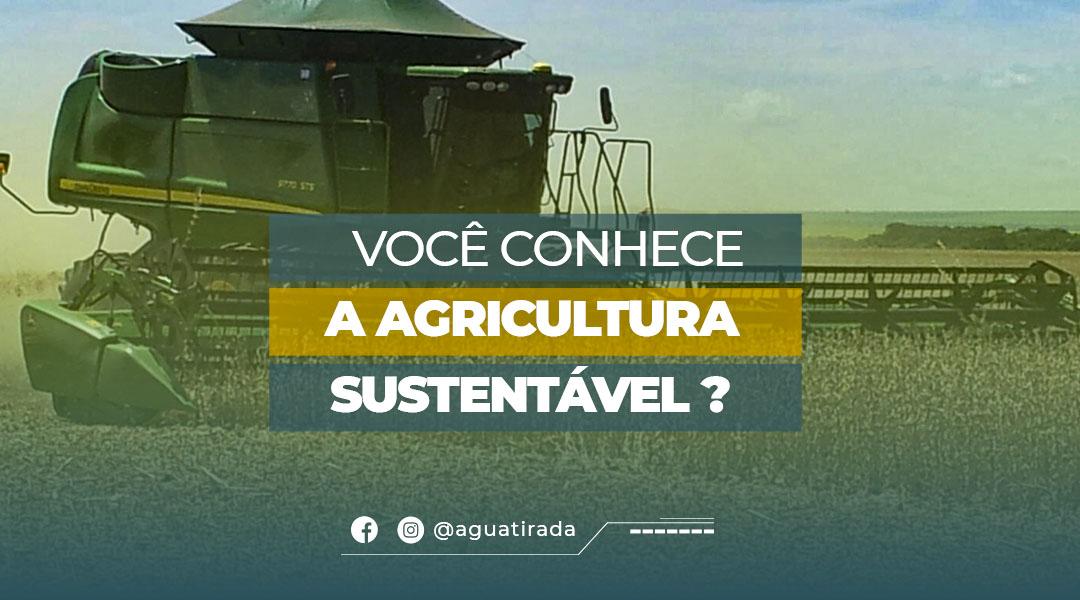 Você conhece a agricultura sustentável ?